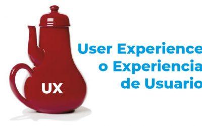 ¿Qué es la User Experience o Experiencia de Usuario?